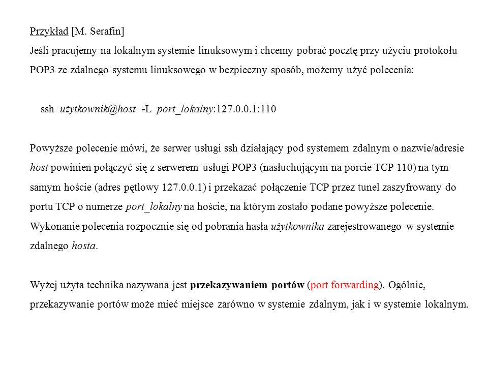 Przykład [M. Serafin] Jeśli pracujemy na lokalnym systemie linuksowym i chcemy pobrać pocztę przy użyciu protokołu.